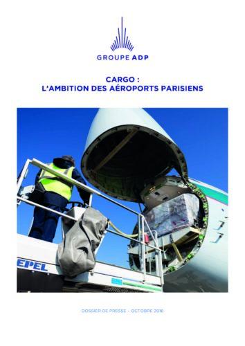 CARGO : L'AMBITION DES AÉROPORTS PARISIENS