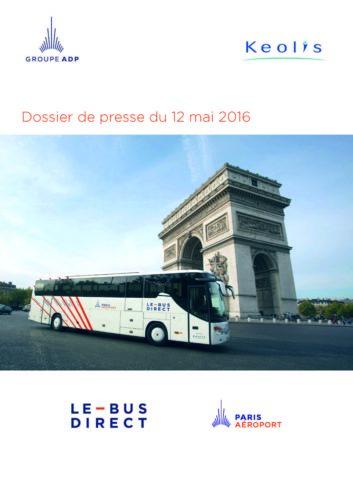LE BUS DIRECT-PARIS AÉROPORT : une desserte premium des aéroports de Paris-Orly et de Paris- Charles de Gaulle